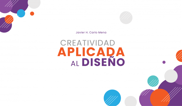 Creatividad aplicada al diseño - pdf - Javier Carlos Mena