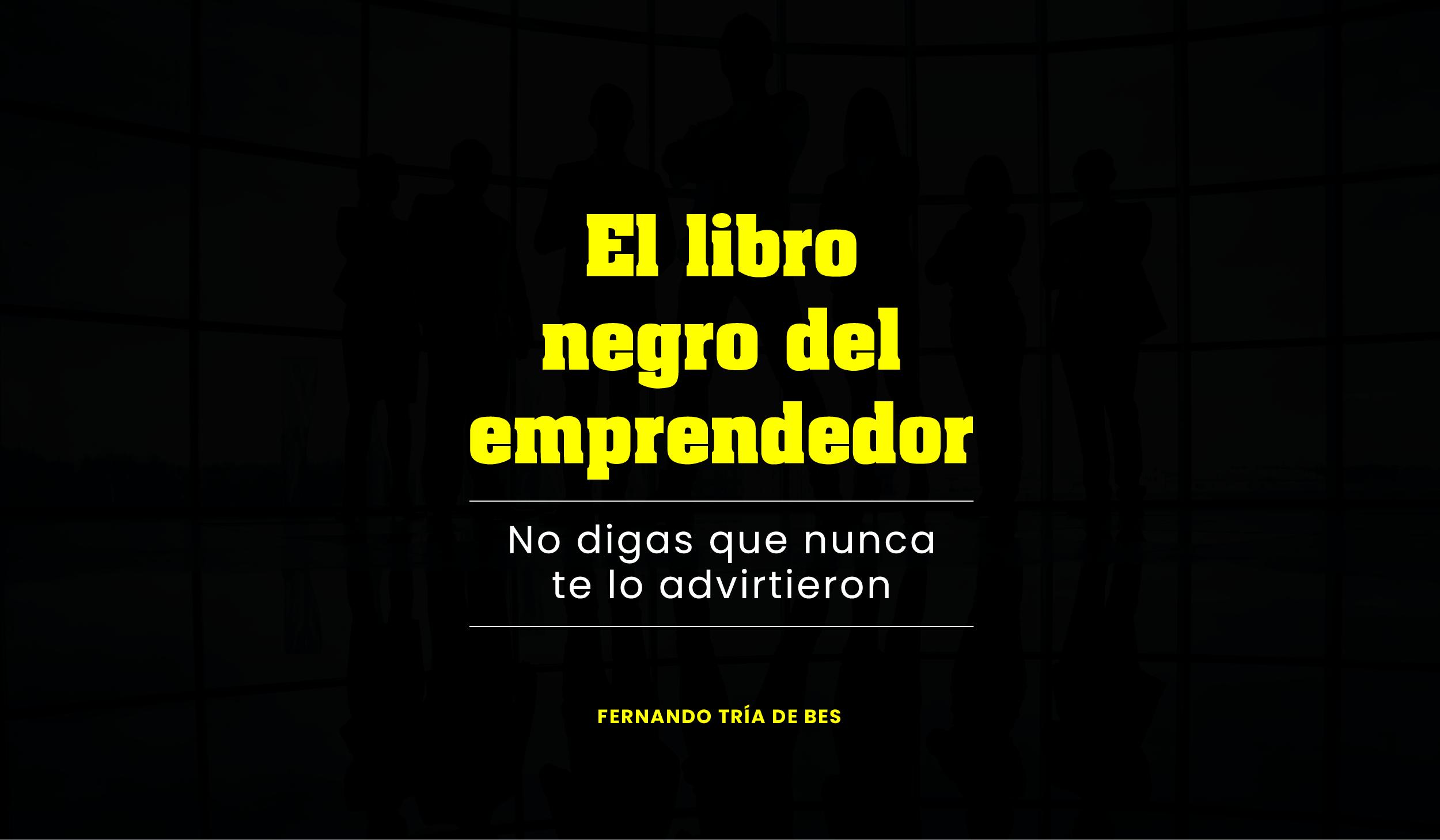 El libro negro del emprendedor - pdf - fernando trías