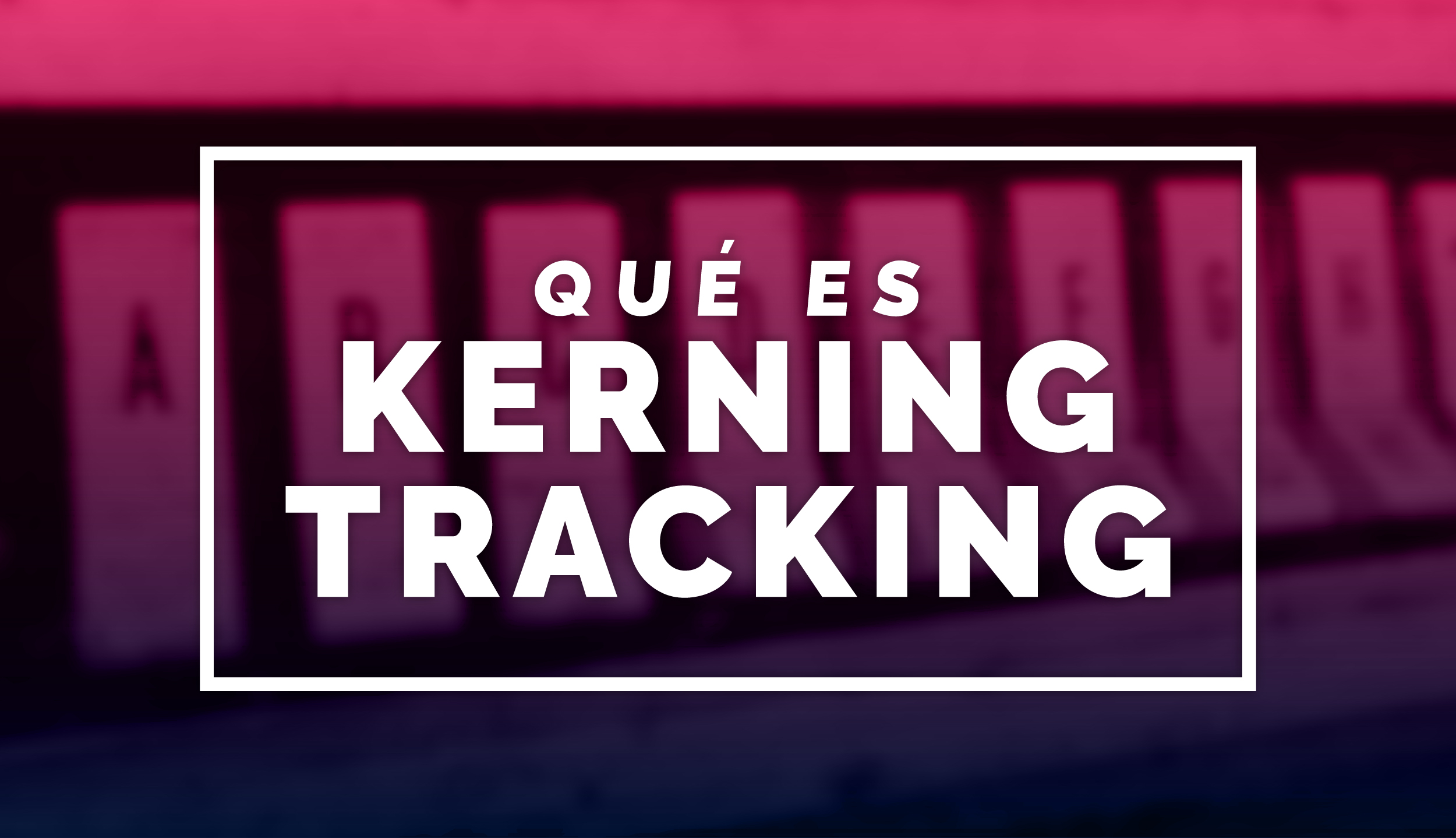 Kerning y Tracking Post