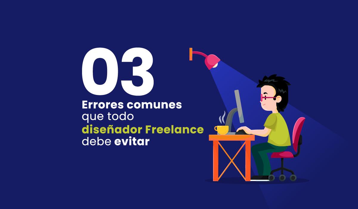 3 errores comunes - Diseñador independiente - diseñador freelance - freelancer - diseño grafico - diseñadores emprendedores - autodidactas
