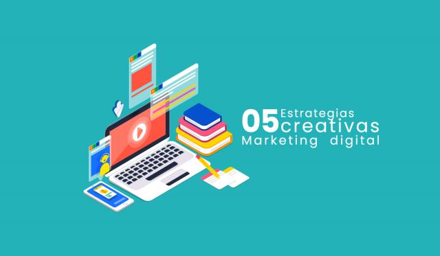 Estrategias Creativas - plan de Marketing digital - redes sociales - que es marketing - contenidos marketing digital - content marketing - digital content marketing