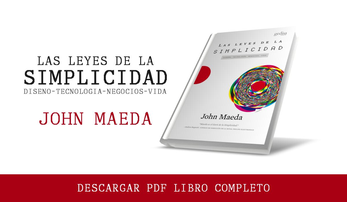 Las leyes de la Simplicidad pdf - John Maeda - libro completo - descarga gratis - la simplicidad - MIT