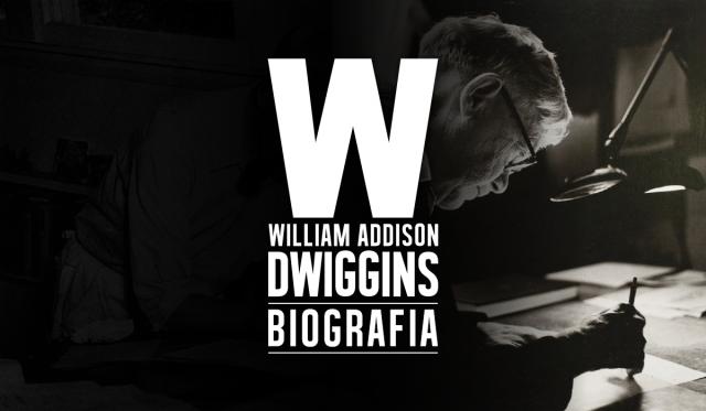 William Addison Dwiggins _ termino _diseño grafico_ diseño tipografico