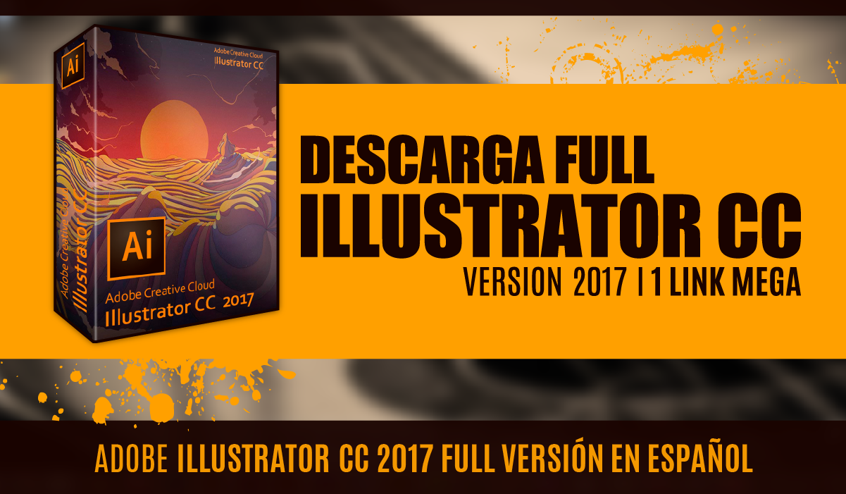 Adobe Illustrator CC 2017 - Full español - Crack - MEGA - 64 Bits - 32 Bits - illustrator cc 2017 mac - illustrator cc 2017 windows - illustrator 2017 full