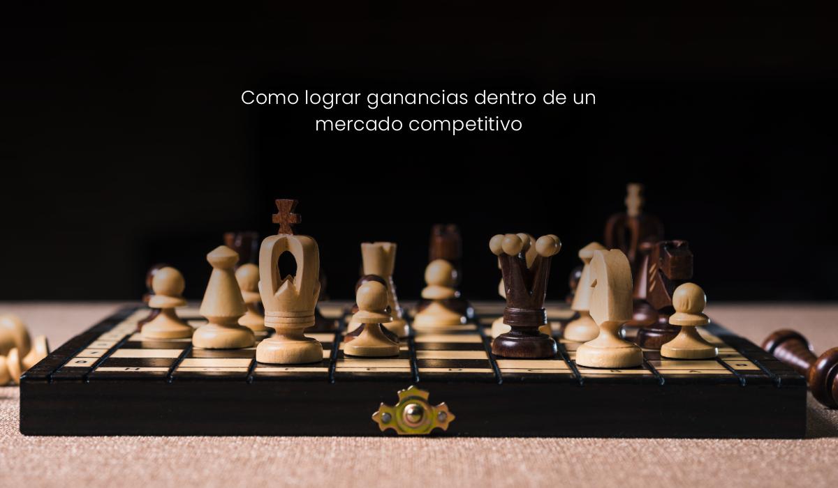 Como lograr ganancias dentro de un mercado competitivo - innovacion - como ser competitivo en el mercado - analisis de competitividad