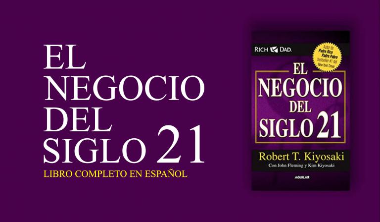 El Negocio del SIGLO 21 | Robert Kiyosaki PDF | Libro COMPLETO
