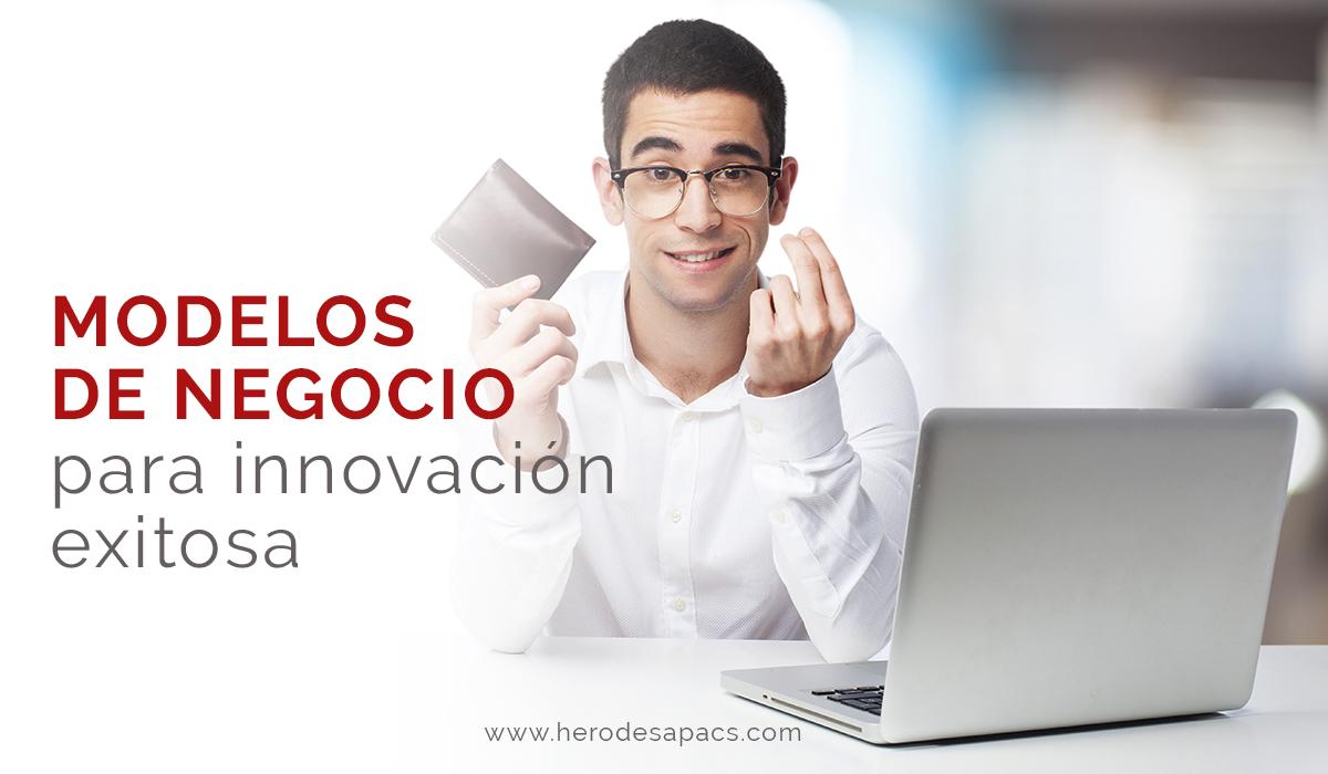 Modelos de negocio para innovación exitosa - negocios online - marketing digital -blog diseño grafico