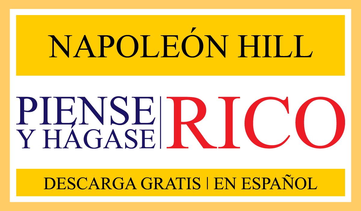 Piense y hagase rico-Napoleon Hill pdf - libro - en español - piense y hagase rico pdf - gratis
