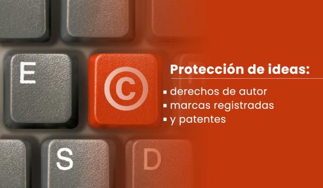 Protección de ideas - derechos de autor - marcas registradas y patentes - registro de marcas comerciales - registro de marcas y patentes