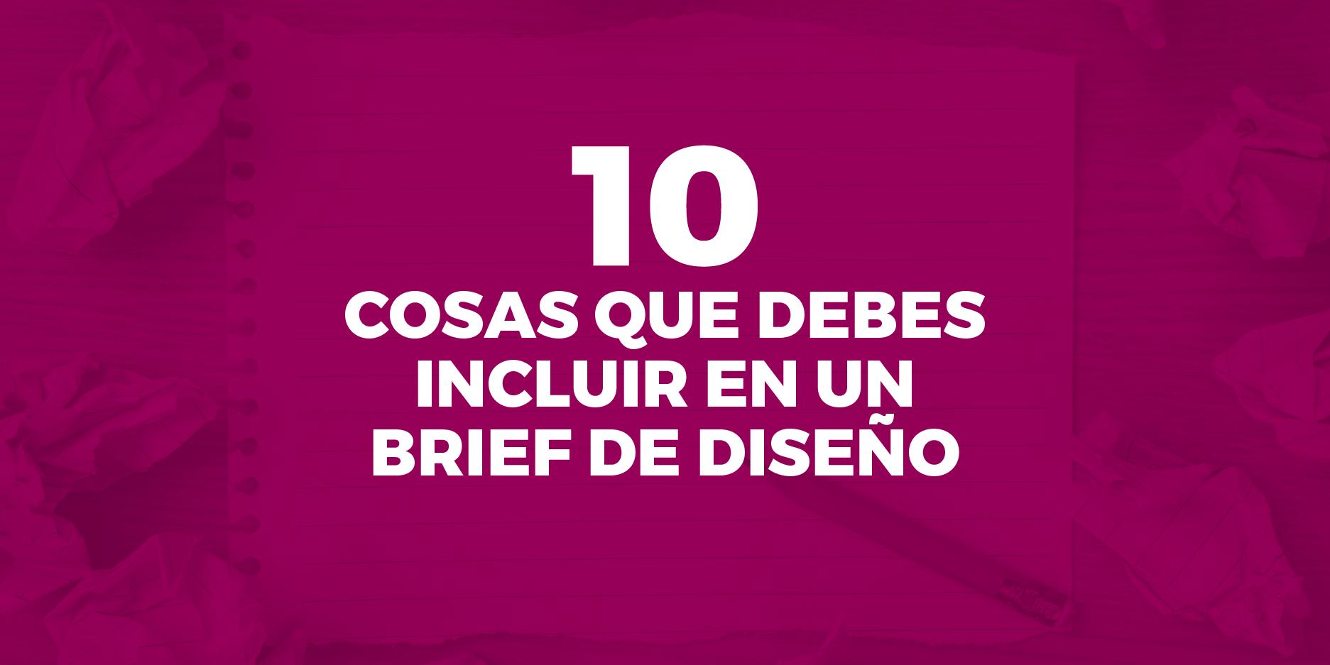 como elaborar un buen brief de diseño grafico - 10 tips