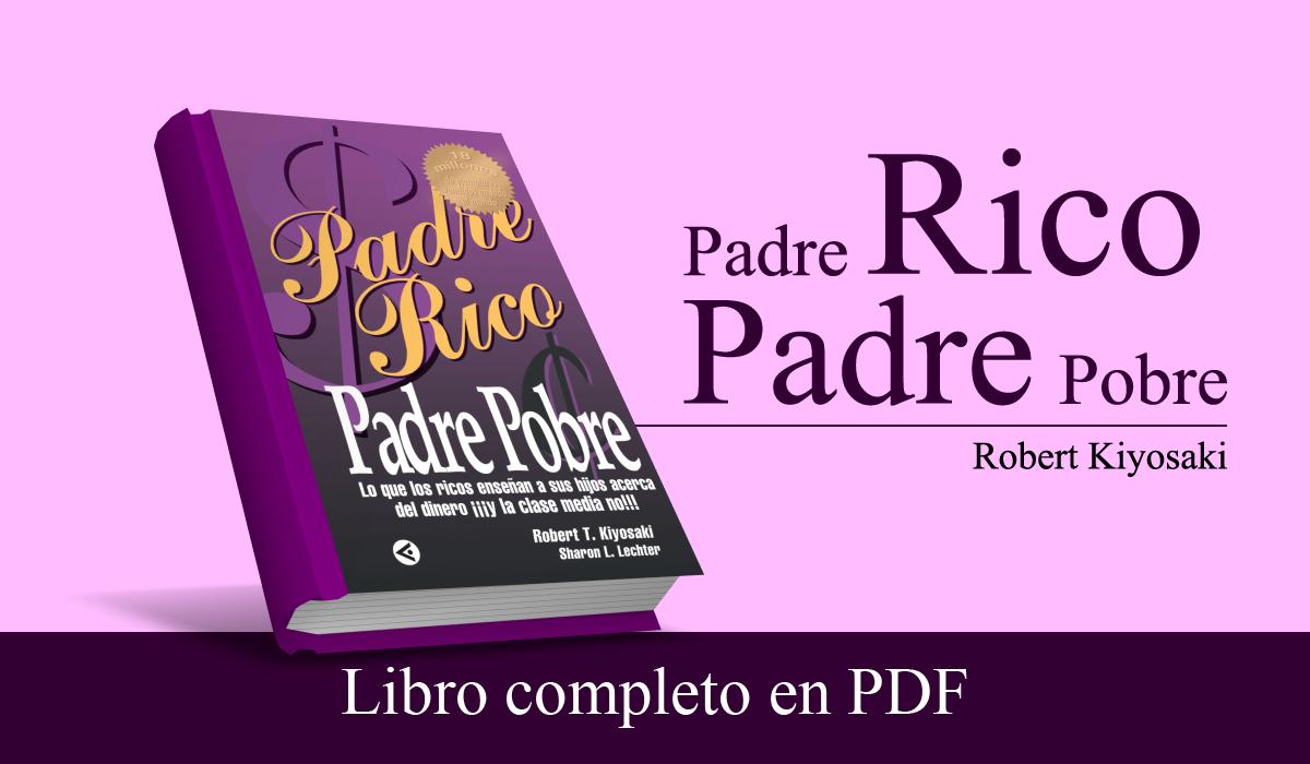 Pdf Padre Rico Padre Pobre Robert Kiyosaki Libro Completo
