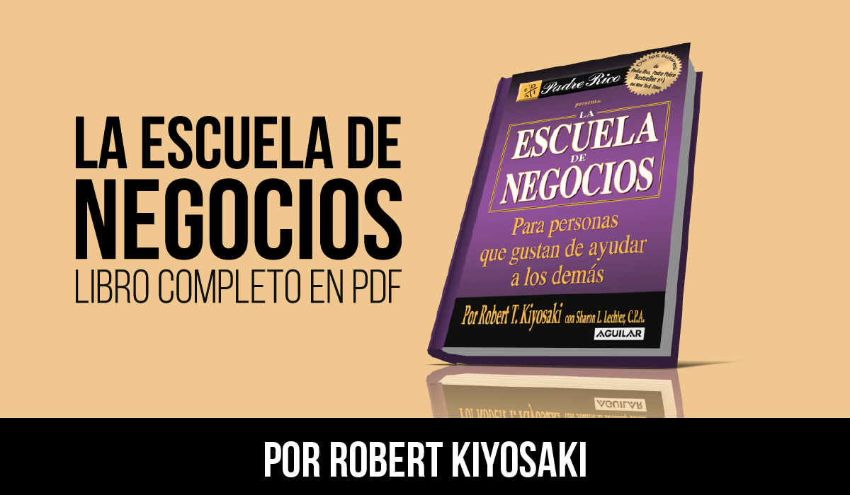 libro la escuela de negocios robert kiyosaki pdf - libro sobre negocios - escuela de negocios audiolibro
