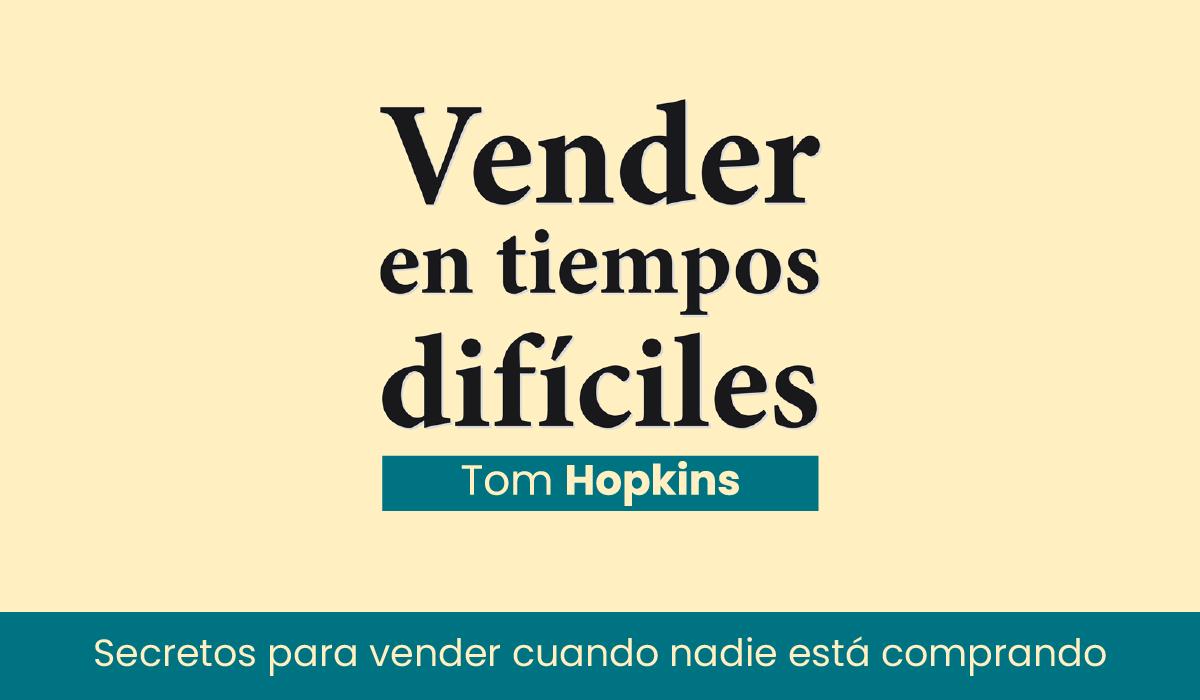pdf vender en tiempos difíciles - tom hopkins - libro sobre ventas