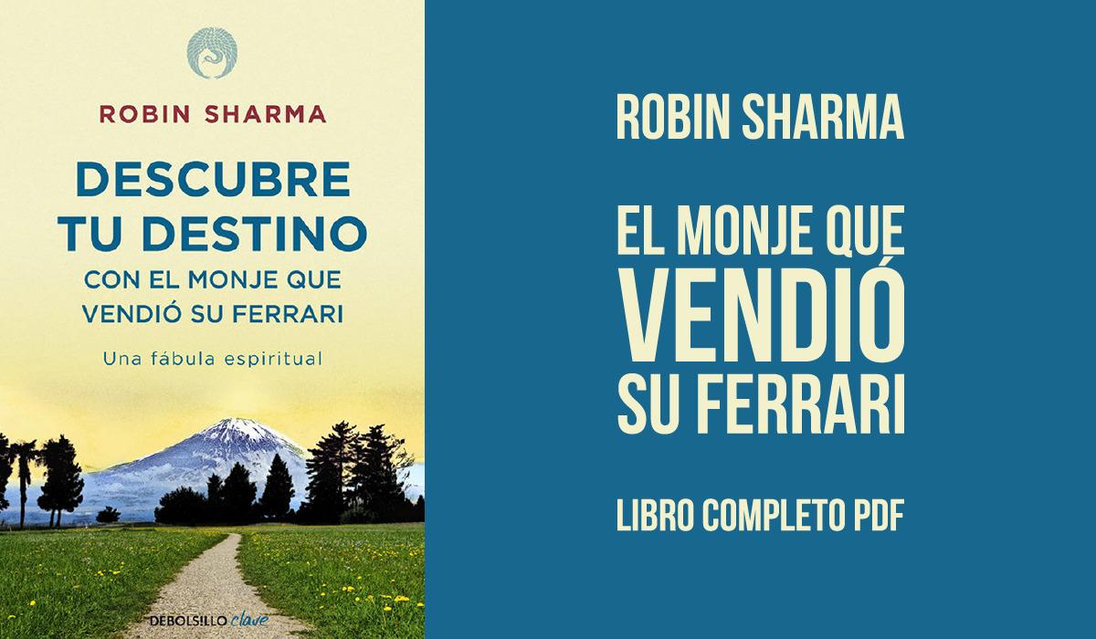 robin shamar - el monje que vendio su ferrari - pdf - libro completo - descarga gratis