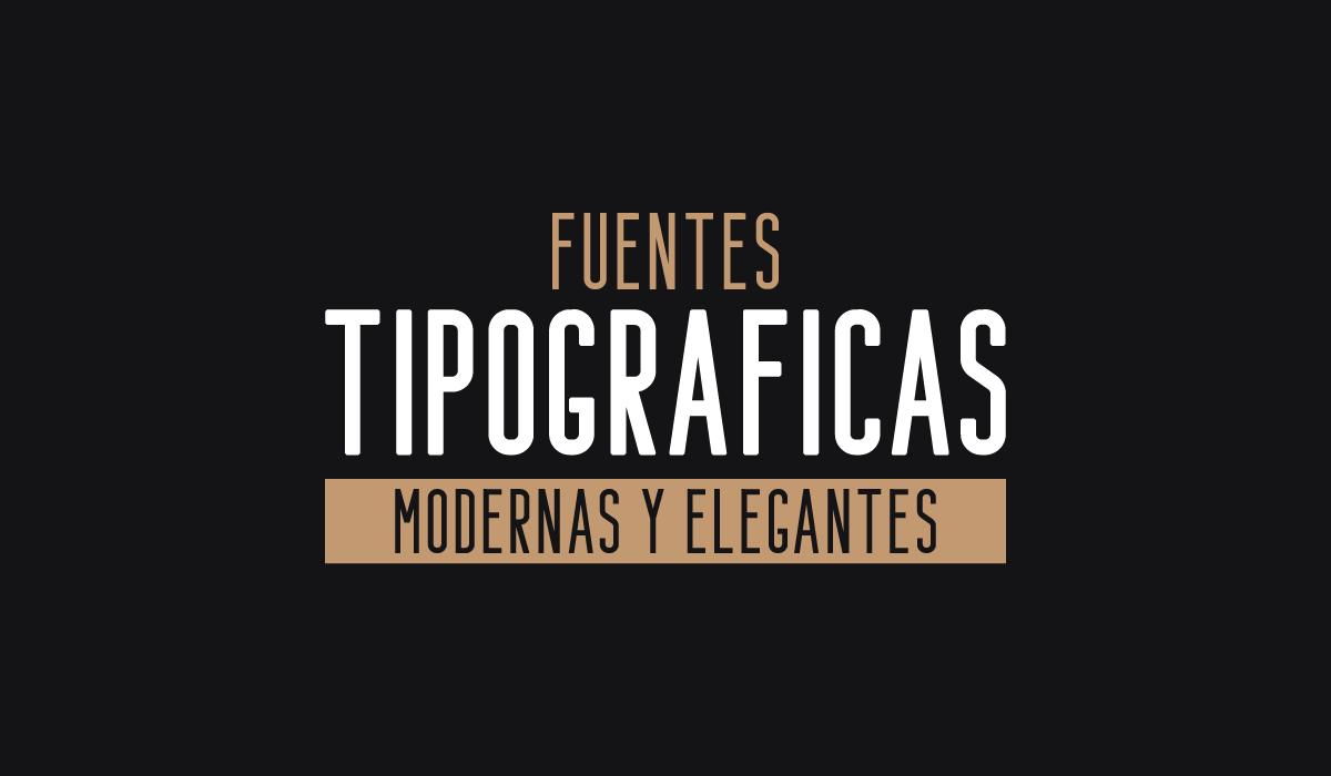 19 fuentes tipográficas elegantes y modernas gratis - fuentes elegantes - fuentes gratis - tipografias modernas