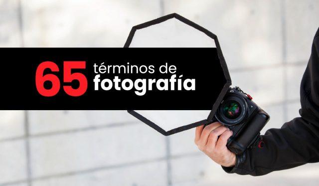 65 terminos de fotografia - diccionario fotografico - glosario - palabras tecnicas de fotografias