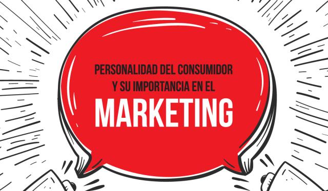 personalidad del consumidor y su importancia en el marketing - analisis del consumidor - factores - psicologia del consumidor - marketing