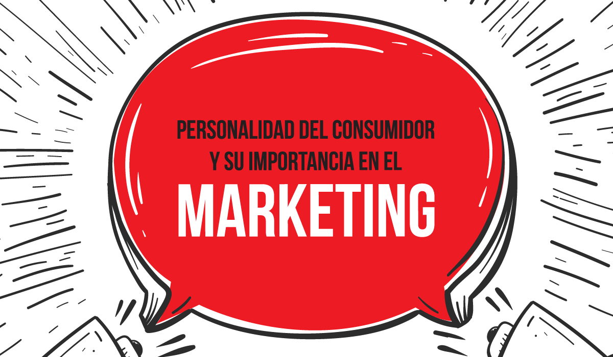 personalidad del consumidor y su importancia en el marketing - analisis del consumidor - factores - psicologia del consumidor - marketing
