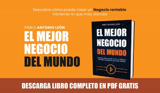 El mejor negocio del mundo pdf gratis - pablo antonio leon - libro para emprendedores en pdf - modelo de negocios