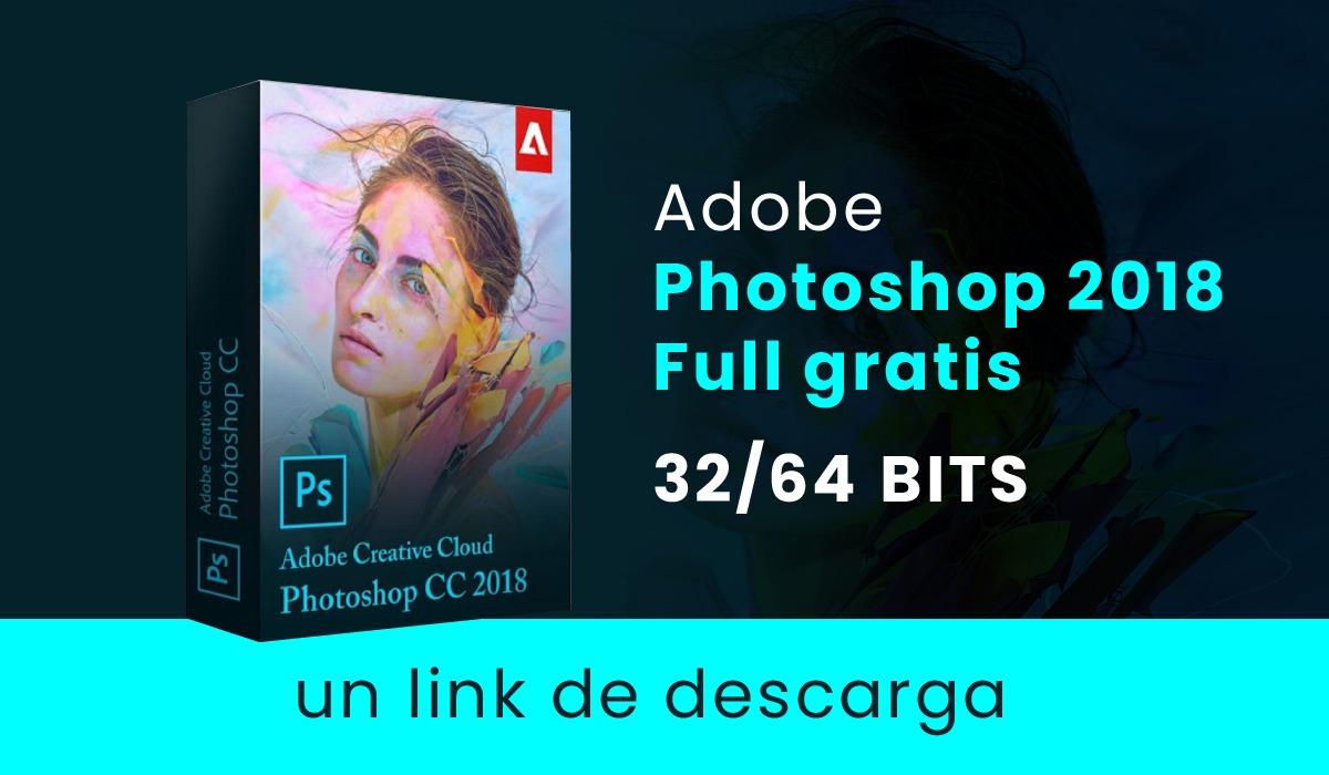 descarga - adobe photoshop cc 2018 full español gratis + instalacion incluida - parche - window - 7 - 8 - 10