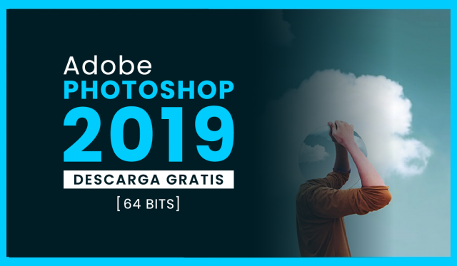 photoshop cc 2019 full - español - descarga gratis - win - 64 bits - un link - mega