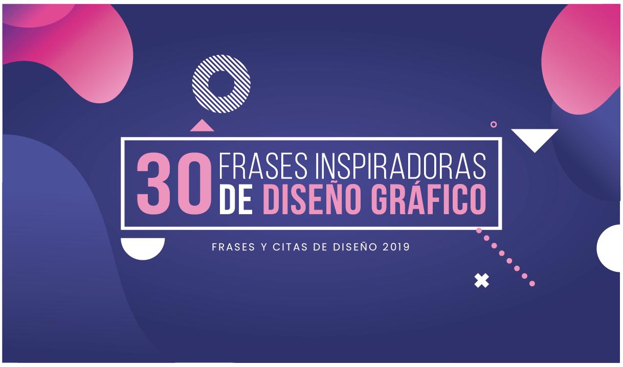 frases de diseño gráfico - frases celebres de diseñadores famosos - citas - inspiracion - 2018 - 2019 - diseñadores