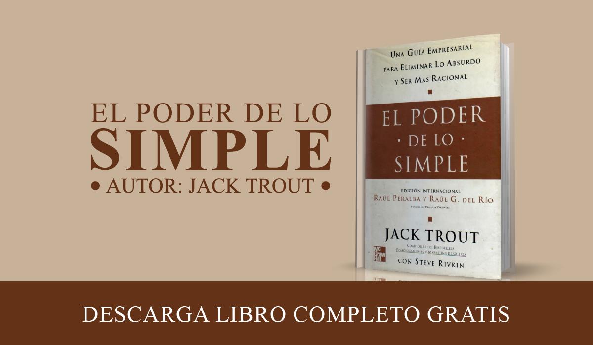 PDF El poder de lo simple de Jack Trout - Libro completo - español - manual gratis