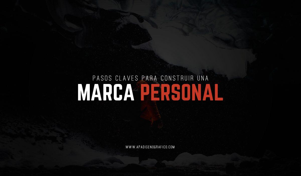 Pasos claves para construir y desarrollar una marca personal - como crear tu propio marca - personal branding - guia para marca