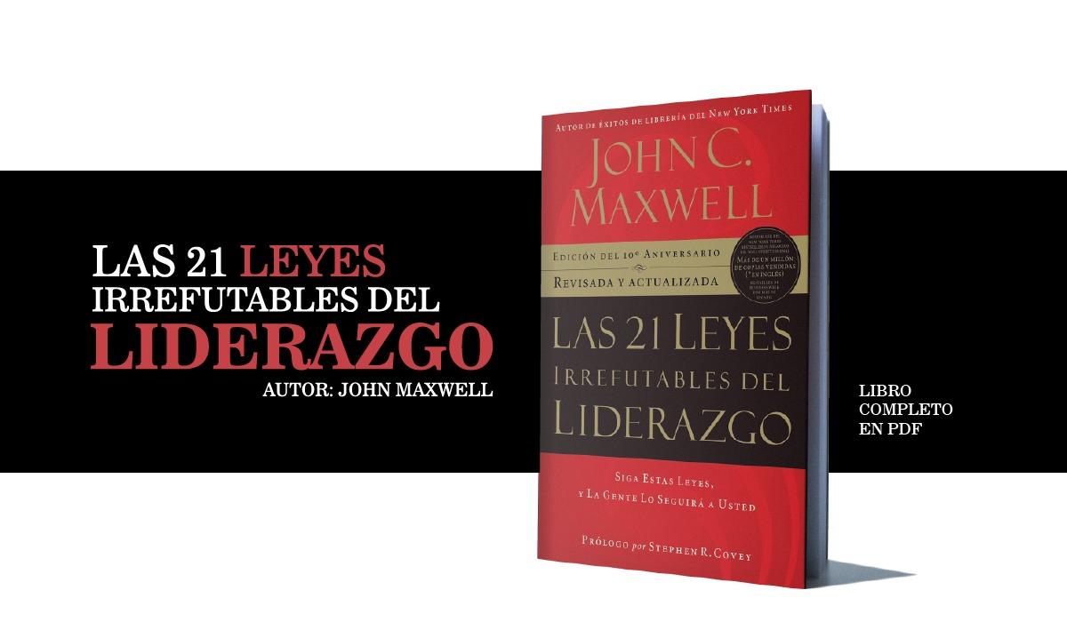 Descarga Las 21 leyes irrefutables del liderazgo - libro sobre motivacion - completo - jonh maxwell - pdf - gratis