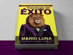 Descarga libro La Psicologia del exito - Mario Luna - PDF - Manual de autoayuda - superacion - personal - para emprendedores - gratis