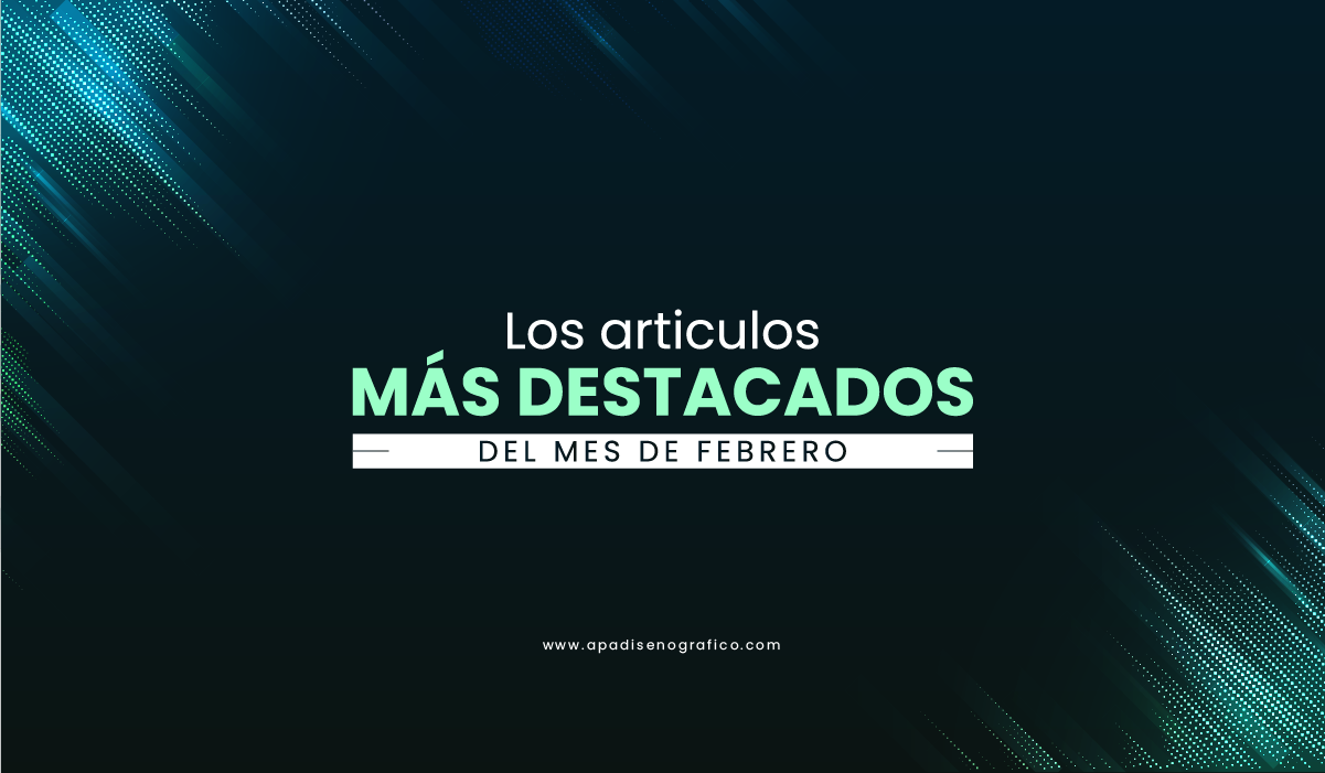 Los mejores articulos del mes de febrero sobre diseño - creatividad - marketing digital - blog de diseño en español