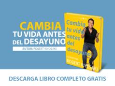 cambia tu vida antes del desayuno _pdf_libro_escrito_por_el_autor_robert_kiyosaki_completo_gratis_descarga