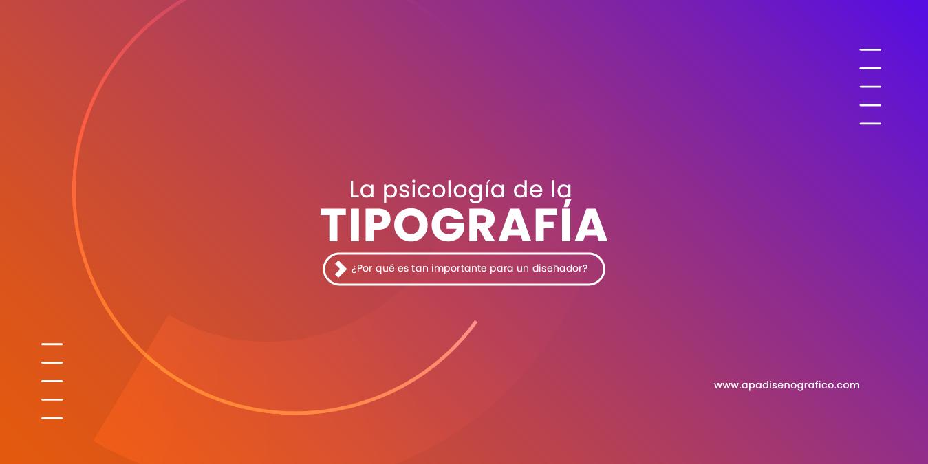 La psicología de la tipografía; y como usarla