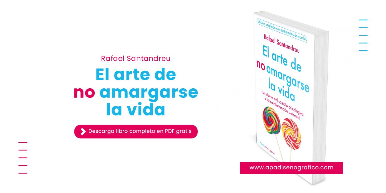 El arte de no amargarse la vida libro completo en pdf - autor - rafael santandreu - descargar - gratis - mega