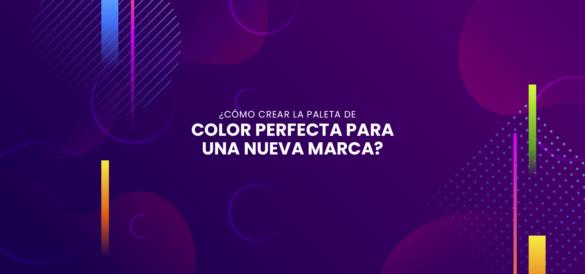 Cómo crear la paleta de color perfecta para una nueva identidad marca corporativa - tips - diseño - diseñadores