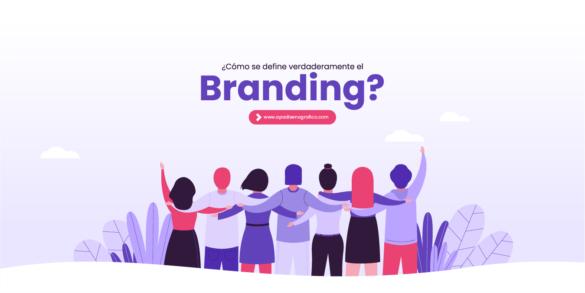 Cómo se define verdaderamente el branding - significado - importancia - diseño grafico - diseñador