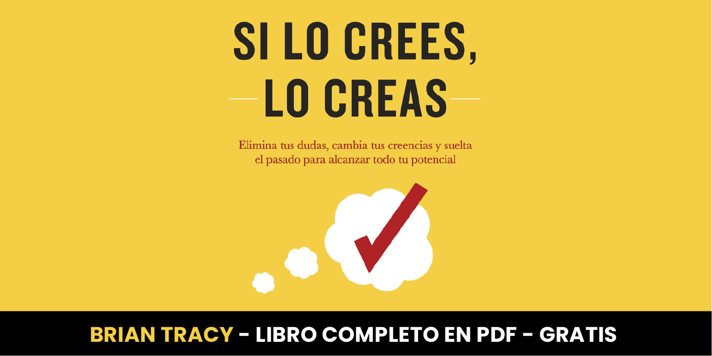 Descarga Si lo crees lo creas gratis libro del autor metas - Brian Tracy
