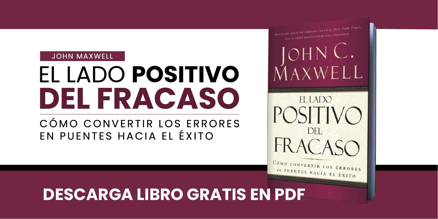PDF El lado Positivo del Fracaso | JOHN MAXWELL ...
