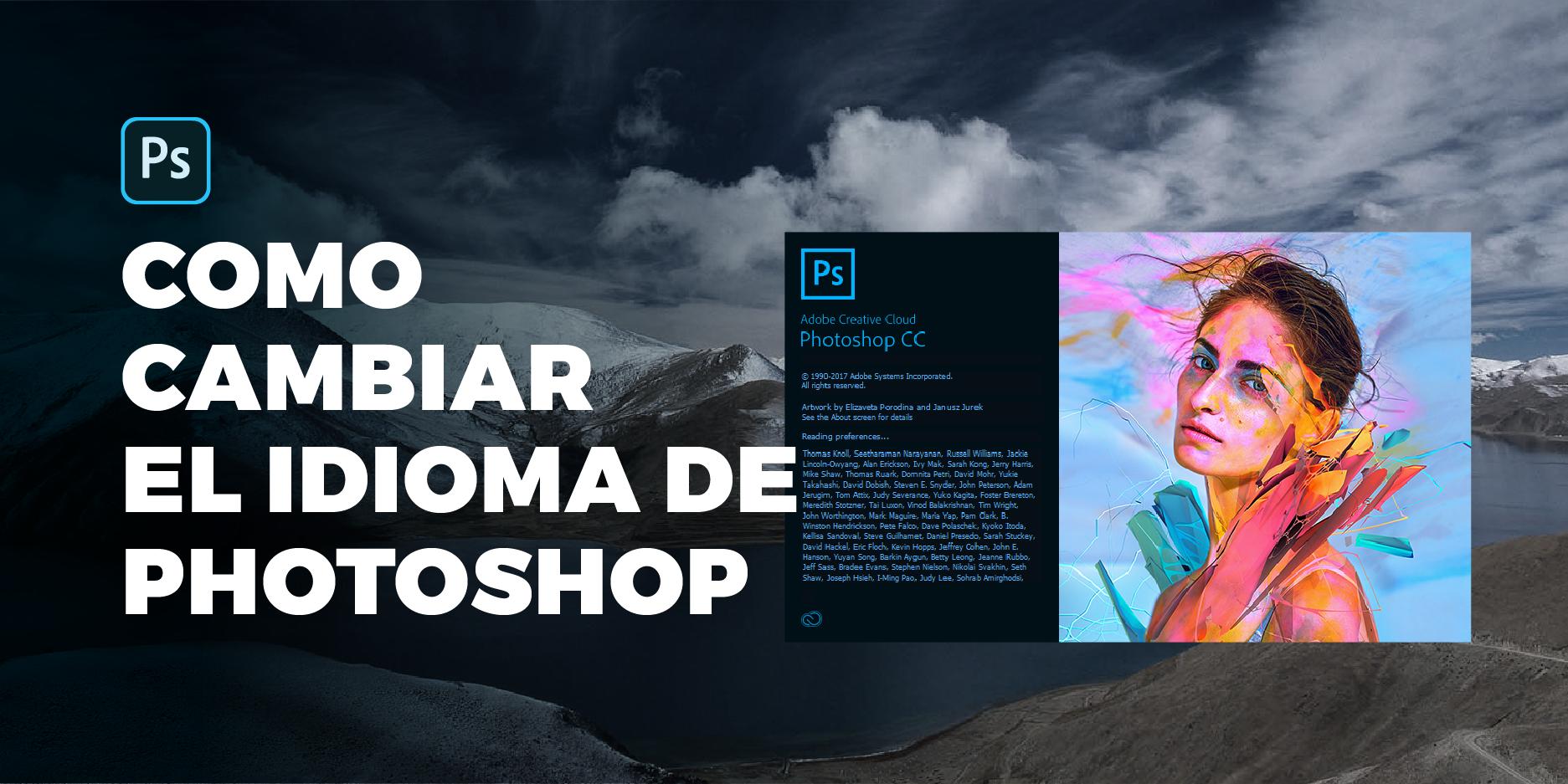 Adobe Photoshop: Como cambiar el idioma en 30 Seg