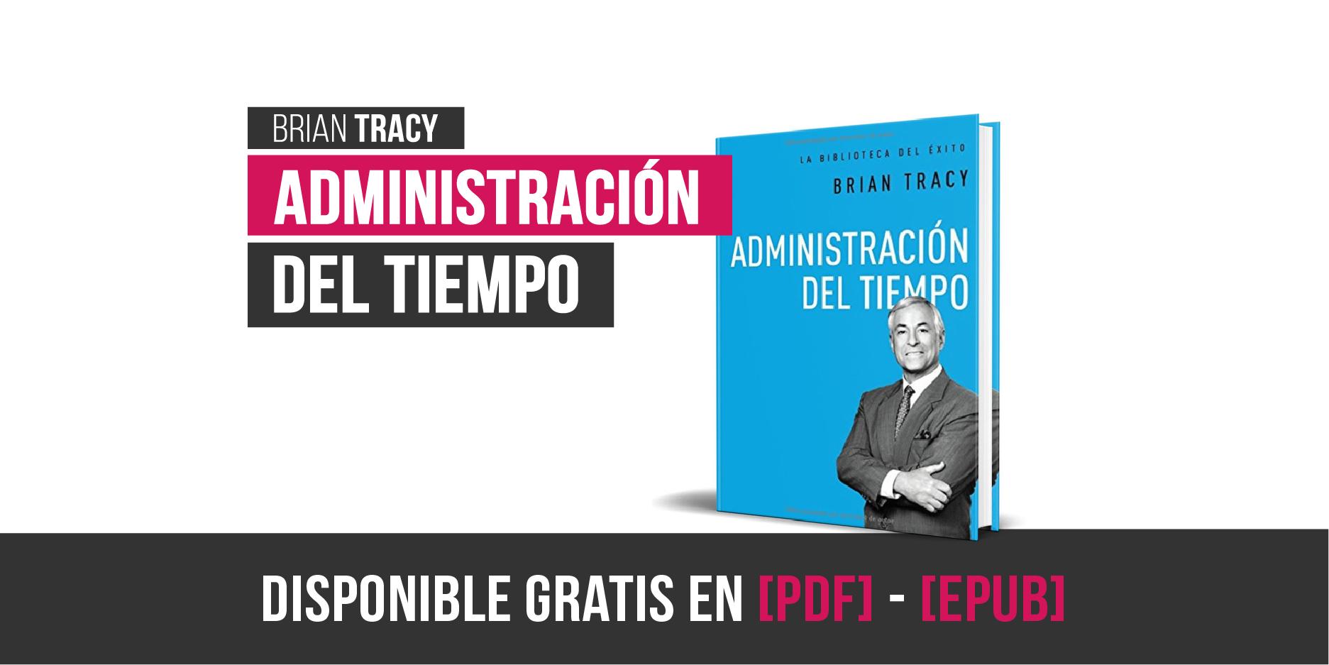 Descargar administracion del tiempo brian tracy libro - pdf - epub - gratis