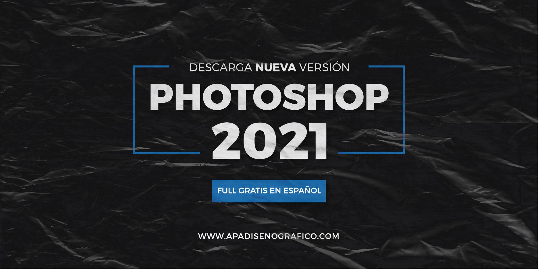 Adobe photoshop 2021 full gratis windows 64 bits español